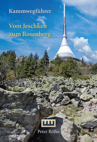 "Kammweg guide: ""From the Jeschken to the Rosenberg""."
